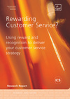 Rewarding customer service?: using reward and recognition to deliver your customer service strategy