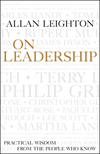 On leadership: practical wisdom from the people who know