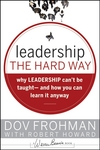 Leadership the hard way: why leadership can't be taught and how you can learn it anyway