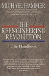 The reengineering revolution: the handbook