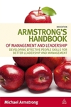 Armstrong's handbook of management and leadership: developing effective people skills and better leadership and management