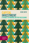 Capital investment: a guide to making better decisions