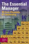 The essential manager: 30 core elements of leadership