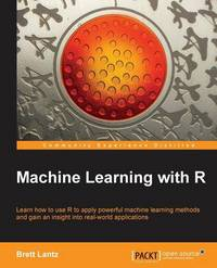 Machine Learning with R: learn how to use R to apply powerful machine learning methods and gain an insight into real-world applications
