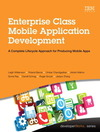Enterprise class mobile application development: a complete lifecycle approach for producing mobile apps