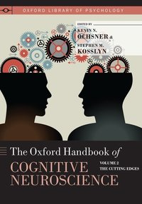 The Oxford handbook of cognitive neuroscience. Volume 2, The cutting edges